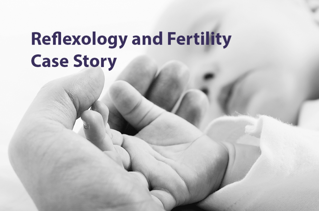 Reflexology and Fertility Cases