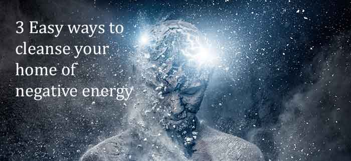 cleanse your home of negative energy